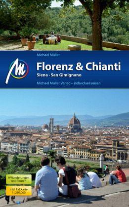 Florenz & Chianti, Siena, San Gimignano - Müller, Michael