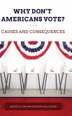Why Don't Americans Vote? Causes and Consequences