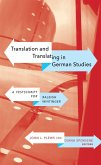 Translation and Translating in German Studies: A Festschrift for Raleigh Whitinger