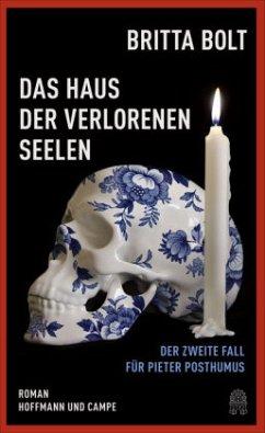 Das Haus der verlorenen Seelen / Pieter Posthumus Bd.2 (Restexemplar) - Bolt, Britta