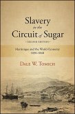 Slavery in the Circuit of Sugar, Second Edition: Martinique and the World-Economy, 1830-1848
