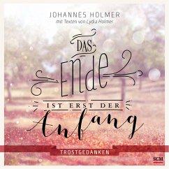 Das Ende ist erst der Anfang - Holmer, Johannes