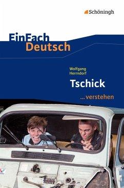 Tschick. EinFach Deutsch ...verstehen - Herrndorf, Wolfgang; Wölke, Alexandra