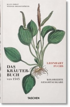 Leonhart Fuchs. Das Kräuterbuch von 1543