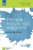 Fresh X - Frisch. Neu. Innovativ