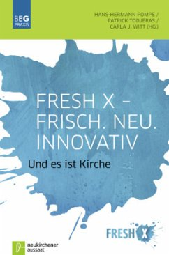 Fresh X - Frisch. Neu. Innovativ
