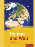 Heimat und Welt Weltatlas. Baden-Württemberg