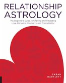 Relationship Astrology: The Beginner's Guide to Charting and Predicting Love, Romance, Chemistry, and Compatibility
