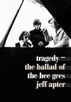 Tragedy: The Ballad of the Bee Gees - Apter, Jeff