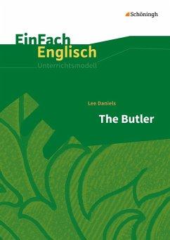 The Butler: Filmanalyse. EinFach Englisch Unterrichtsmodelle - Daniels, Lee