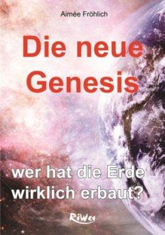 Die neue Genesis - Fröhlich, Aimée