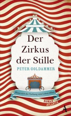 Der Zirkus der Stille - Goldammer, Peter