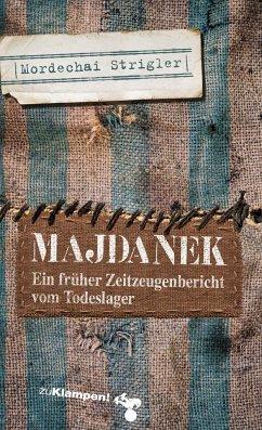 Majdanek - Strigler, Mordechai