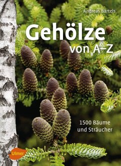 Gehölze von A -Z - Bärtels, Andreas