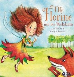 Elfe Florine und der Wackelzahn - Li Lefébure
