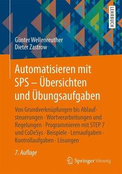 Automatisieren mit SPS - Übersichten und Übungsaufgaben - Wellenreuther, Günter; Zastrow, Dieter