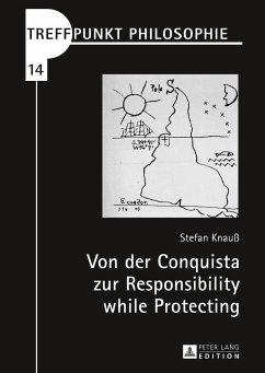Von der Conquista zur Responsibility while Protecting - Knauß, Stefan