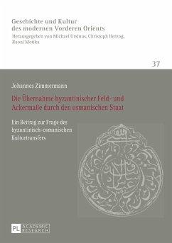 Die Übernahme byzantinischer Feld- und Ackermaße durch den osmanischen Staat - Zimmermann, Johannes