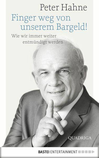 Finger weg von unserem Bargeld! (eBook, ePUB) - Hahne, Peter