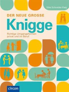 Der neue große Knigge - Schneider-Flaig, Silke