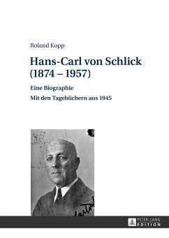 Hans-Carl von Schlick (1874-1957) - Kopp, Roland