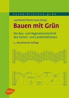 Bauen mit Grün - Lay, Björn-Holger; Niesel, Alfred; Thieme-Hack, Martin