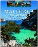 Reisen und Erleben Mallorca und Menorca - Streifzüge auf Trauminseln