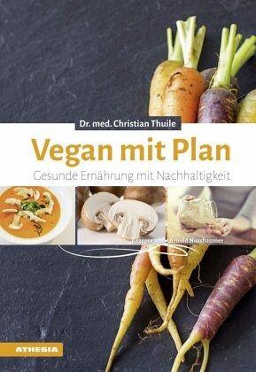 Vegan mit Plan - Thuile, Christian