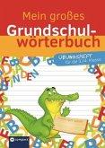 Mein großes Grundschulwörterbuch - Übungsheft 2 (3. & 4. Klasse)