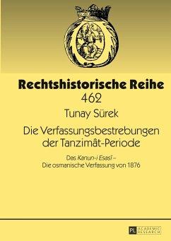 Die Verfassungsbestrebungen der Tanzimât-Periode - Sürek, Tunay