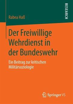 Der Freiwillige Wehrdienst in der Bundeswehr