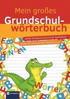 Mein großes Grundschulwörterbuch - Ernsten, Svenja; Stricker, Anemone Kerstin