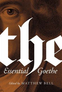 Essential Goethe (eBook, ePUB) - Goethe, Johann Wolfgang von