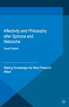 Affectivity and Philosophy after Spinoza and Nietzsche (eBook, PDF) - Pethick, Stuart