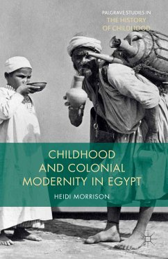 Childhood and Colonial Modernity in Egypt (eBook, PDF)