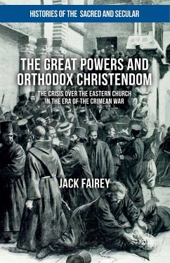 The Great Powers and Orthodox Christendom (eBook, PDF) - Fairey, Jack