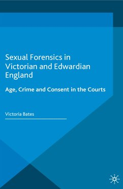 Sexual Forensics in Victorian and Edwardian England (eBook, PDF)