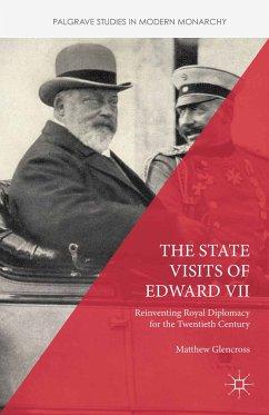The State Visits of Edward VII (eBook, PDF)