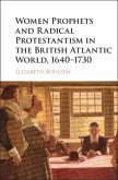 Women Prophets and Radical Protestantism in the British Atlantic World, 1640-1730 (eBook, PDF)