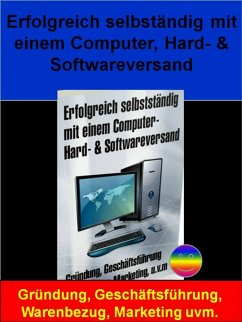Erfolgreich selbständig mit einem Computer, Hard- & Softwareversand (eBook, ePUB) - Wilde, Markus