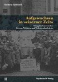Aufgewachsen in 'eiserner Zeit' (eBook, PDF)