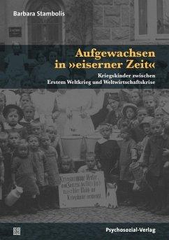 Aufgewachsen in 'eiserner Zeit' (eBook, PDF) - Stambolis, Barbara