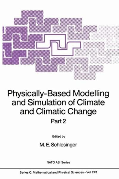 Physically-Based Modelling and Simulation of Climate and Climatic Change  (eBook, PDF)