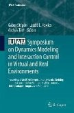 IUTAM Symposium on Dynamics Modeling and Interaction Control in Virtual and Real Environments (eBook, PDF)