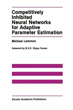 Competitively Inhibited Neural Networks for Adaptive Parameter Estimation (eBook, PDF) - Lemmon, Michael
