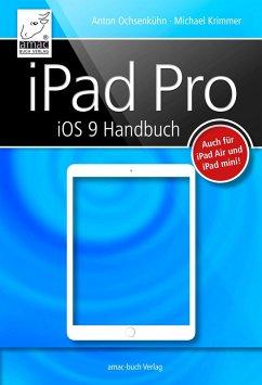 iPad Pro iOS 9 Handbuch (eBook, ePUB) - Krimmer, Michael; Ochsenkühn, Anton
