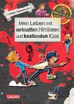 Mein Leben mit verknallten Hirnlosen und knallenden Klos / School of the dead Bd.2 - Tielmann, Christian