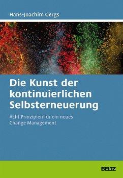 Die Kunst der kontinuierlichen Selbsterneuerung - Gergs, Hans-Joachim