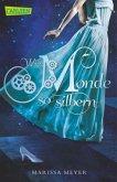 Wie Monde so silbern / Luna Chroniken Bd.1