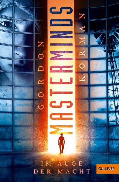 Im Auge der Macht / Masterminds Bd.1 von Gordon Korman